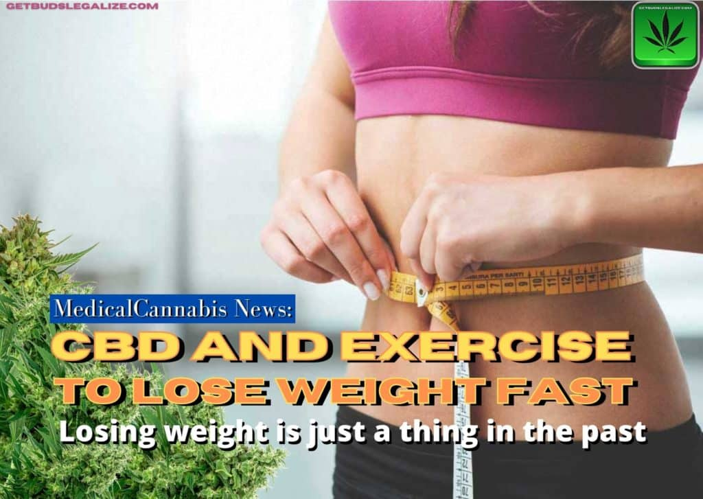 Exercise to lose weight with CBD, THC, cannabis, marijuana, weed, pot