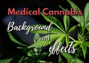 Medical Cannabis Background and effects, weed, marijuana, pot