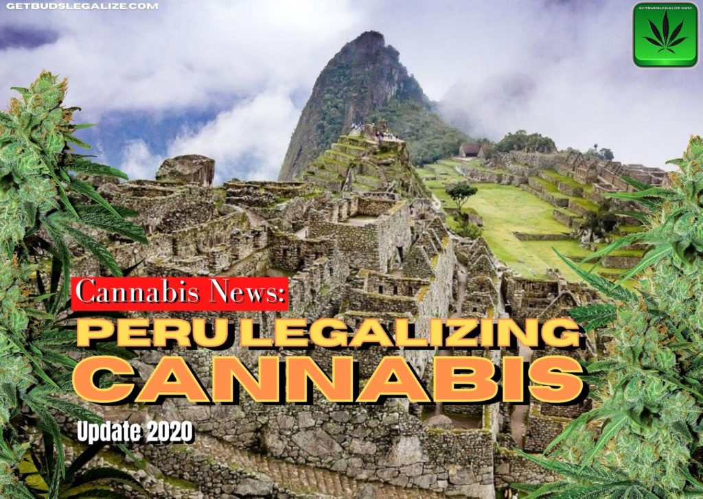 Peru Legalizing Cannabis update, marijuana, weed, pot