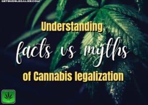 facts v. myths of Cannabis Legalization, marijuana, weed, pot