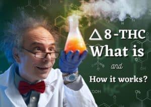 What is Delta 8 THC and how it works?, weed , cannabis, marijuana, pot, CBD