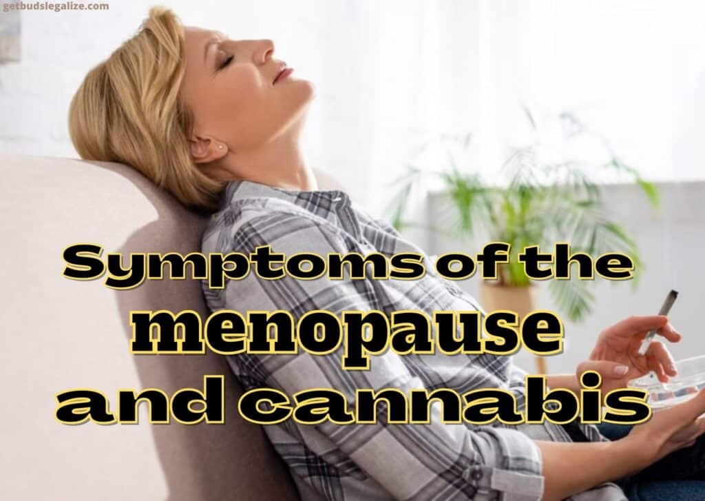 Symptoms of the menopause and cannabis, marijuana, weed, pot, medical