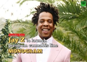 Jay z billionaire unveiled his cannabis brand Monogram, businnes, marijuana, weed, pot, monogram, joint