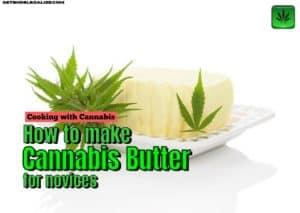 How to make cannabis butter, baking, cannabis, marijuana, weed, pot, cooking, recipe