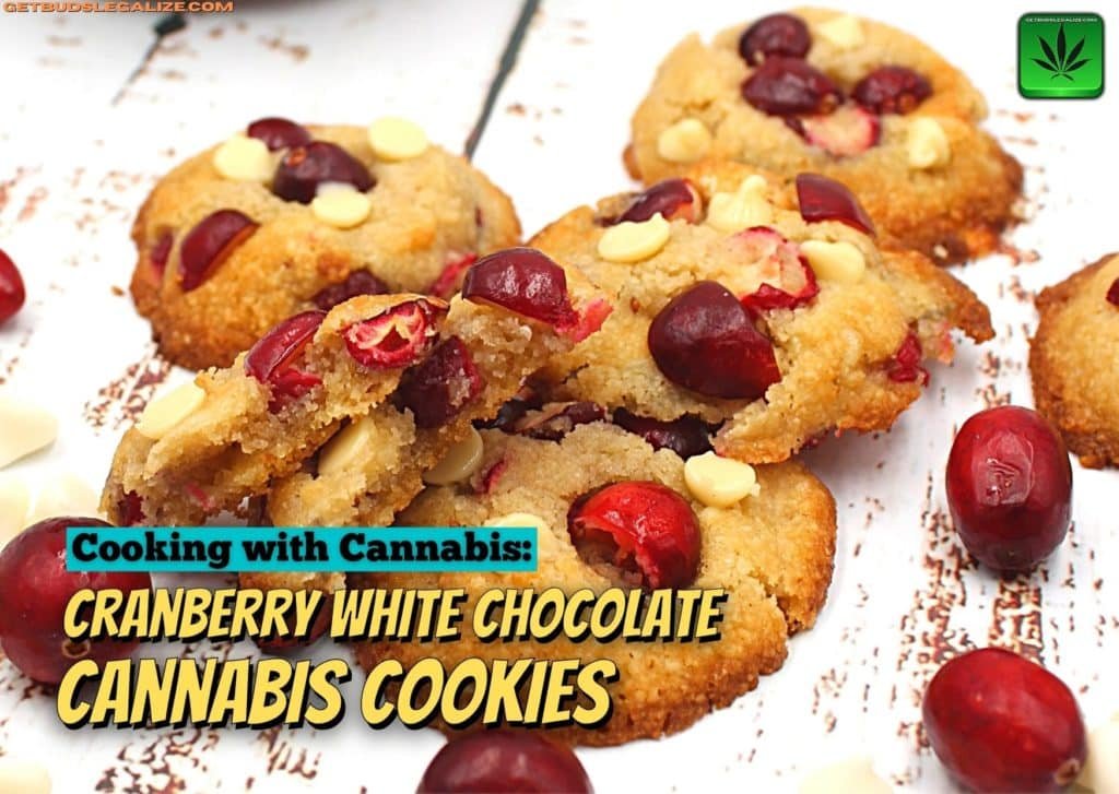 Cranberry White Chocolate Cannabis Cookies, marijuana, weed, pot, cooking with cannabis