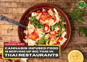 cannabis infused food, thailand restaurant, weed, pot, marijuana, getbudslegalize, medical